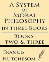 A System of Moral Philosophy (Books Two & Three)