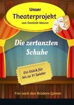 Unser Theaterprojekt, Band 7 - Die zertanzten Schuhe