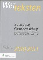Basisteksten Editie 2010/2011 Wetteksten Europese Gemeenschap/Europese Unie