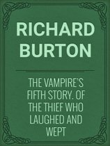 The Vampire's Fifth Story. Of the Thief Who Laughed and Wept