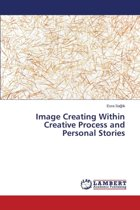 Image Creating Within Creative Process and Personal Stories