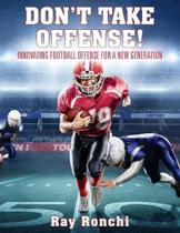 Don't Take Offense! Innovating Football Offense for a New Generation