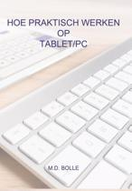 Hoe praktisch werken op tablet/pc
