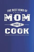 The Best Kind Of Mom Raises A Cook: Family life Grandma Mom love marriage friendship parenting wedding divorce Memory dating Journal Blank Lined Note