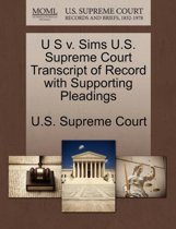 U S V. Sims U.S. Supreme Court Transcript of Record with Supporting Pleadings