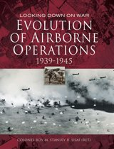 Evolution of Airborne Operations 1939-1945