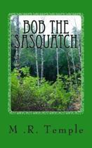 Bob the Sasquatch
