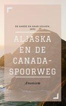 Aljaska en de Canada-spoorweg (Geïllustreerd)
