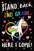 Stand Back 2nd Grade Here I Come Notebook Unicorn Rainbow
