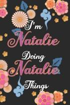 I'm Natalie Doing Natalie Things Notebook Birthday Gift: Personalized Name Journal Writing Notebook For Girls and Women, 100 Pages, 6x9, Soft Cover, M