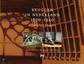 Bruggen In Nederland 1800-1940