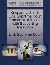 Knepper V. Sands U.S. Supreme Court Transcript of Record with Supporting Pleadings