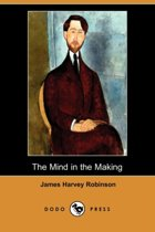 The Mind in the Making (Dodo Press)