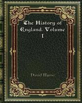 The History of England. Volume I