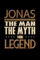 Jonas The Man The Myth The Legend: Jonas Journal 6x9 Notebook Personalized Gift For Male Called Jonas The Man The Myth The Legend