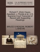 Richard F. (Dick) Hayes, Appellant, V. Florida Et Al. U.S. Supreme Court Transcript of Record with Supporting Pleadings