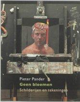 Pieter Pander, Geen Bloemen