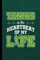 Tennis Is The Heartbeat Of My Life