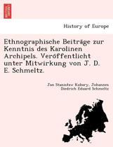 Ethnographische Beiträge Zur Kenntnis Des Karolinen Archipels. Veröffentlicht Unter Mitwirkung Von J. D. E. Schmeltz.