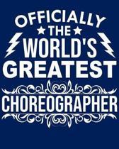 Officially the World's Greatest Choreographer