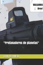 profanadores de Planetas