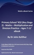 """Primary School """"KS2 (Key Stage 2) - Maths – Multiplication and Division Practice - Ages 7-11' eBook"""