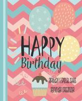 Happy Birthday, Birthday and Special Dates Reminder Organizer: Chevron Pink - Birthday Date Book Reminder Organizer - Special Event Calendar Book - Ne