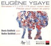 Eugene Ysaye: Sonata No. 1, No. 3, No. 4 pour violon seul; Pieces pour violon et piano