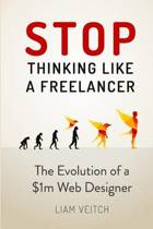 Stop Thinking Like a Freelancer