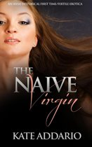 The Naive Virgin: An Irish Historical First Time/Fertile Erotica