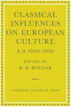 Classical Influences on European Culture, A.D. 1500-1700