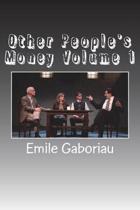 Other People's Money Volume 1