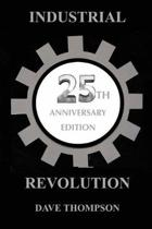 The Industrial Revolution - 25th Anniversary Edition