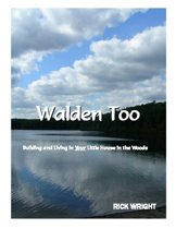 Walden Too: Building and Living in Your Little House in the Woods