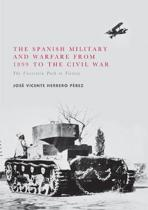 The Spanish Military and Warfare from 1899 to the Civil War