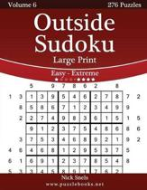 Outside Sudoku Large Print - Easy to Extreme - Volume 6 - 276 Puzzles