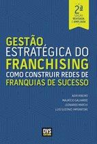 Gestão Estratégica do Franchising - 2ª Edição Revisada e Ampliada