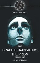 The Graphic Transitory: The Prism-Volume One