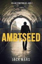 Een Luke Stone Thriller 2 - Ambtseed (Een Luke Stone Thriller — Boek #2)