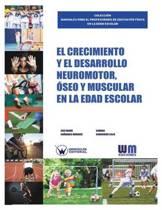 El Crecimiento Y El Desarrollo Neuromotor, seo Y Muscular En La Edad Escolar