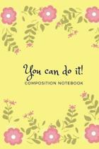 You Can Do It Composition Notebook