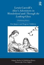 Lewis Carroll's Alice's Adventures in Wonderland and Through the Looking-Glass
