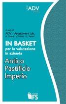 In Basket per la valutazione in azienda. Antico Pastificio Imperio