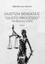 """Giustizia bendata e """"giusto processo"""""""