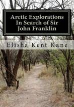 Arctic Explorations in Search of Sir John Franklin