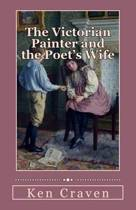 The Victorian Painter and the Poet's Wife