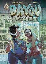 Bayou Bastardise - Tome 2 : Blues Panthers