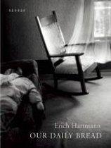 Erich Hartmann: Our Daily Bread