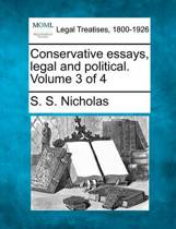 Conservative Essays, Legal and Political. Volume 3 of 4