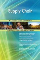 Supply Chain A Complete Guide - 2019 Edition